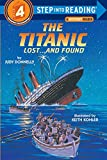 The Titanic: Lost...and Found : Step 4 (Step Into Reading)