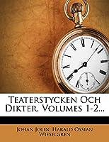 Teaterstycken Och Dikter, Volumes 1-2...