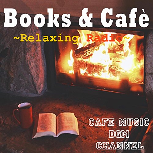 Books & Café ~Relaxing Cafe Mu...