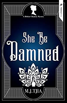 She Be Damned (Heloise Chancey Mysteries) by [Tjia, M.J.]