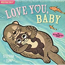 Indestructibles: Love You, Baby: Chew Proof · Rip Proof · Nontoxic · 100% Washable (Book for Babies, Newborn Books, Safe to Chew)