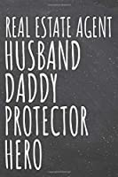 Real Estate Agent Husband Daddy Protector Hero: Real Estate Agent Dot Grid Notebook, Planner or Journal - 110 Dotted Pages - Office Equipment, Supplies - Funny Real Estate Agent Gift Idea for Christmas or Birthday