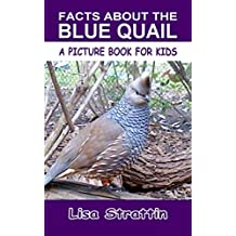 Facts About the Blue Quail (A Picture Book For Kids 156)
