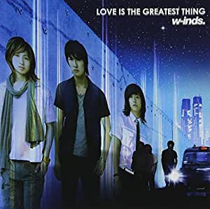 LOVE IS THE GREATEST THING(DVD付き)