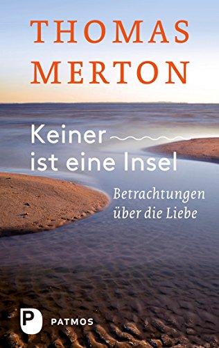 Download Keiner ist eine Insel: Betrachtungen über die Liebe (German Edition) B00S6EBR6I