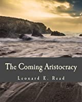 The Coming Aristocracy (Large Print Edition)