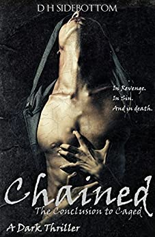 Chained (Caged Book 2) by [Sidebottom, D H]