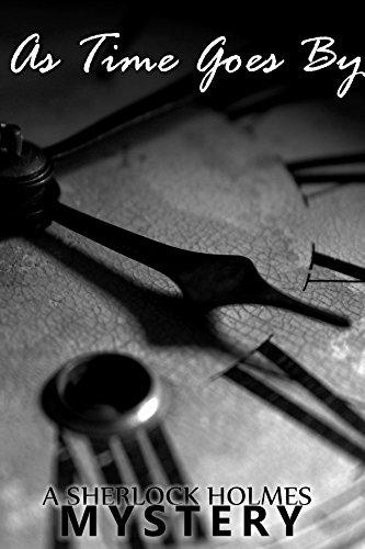 As Time Goes By: Sherlock Holmes, John Watson, Irene Idler, Moriarty, 221B Baker Street (Mischief) (English Edition)