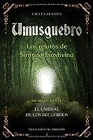 Umusguebro, los relatos de Sirimaa Luzdivina: Primera parte, el Umbral de los Recuerdos (Colección Lectovirón)