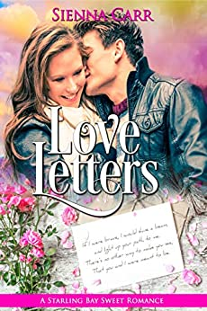Love Letters (Starling Bay Sweet Romance Book 3) by [Carr, Sienna]