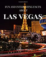 Fun and Interesting Facts about Las Vegas: A Captivating Picture Photography Coffee Table Photobook Travel Tour Guide Book with Brief History, Culture, Traditions, Tips, Advice and Information about the Spectacular City in Nevada, United States.