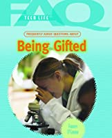 Frequently Asked Questions About Being Gifted (FAQ: Teen Life)