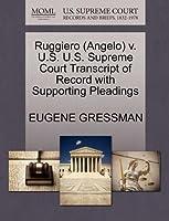 Ruggiero (Angelo) V. U.S. U.S. Supreme Court Transcript of Record with Supporting Pleadings