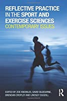 Reflective Practice in the Sport and Exercise Sciences: Contemporary issues by Unknown(2014-02-13)
