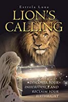 Lion's Calling: Discover Your Inheritance and Reclaim Your Birthright