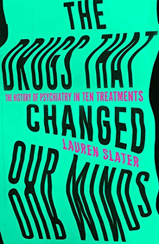 The Drugs That Changed Our Minds (English Edition)