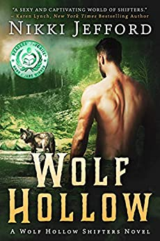 Wolf Hollow: A Post-Apocalyptic Paranormal Romance (Wolf Hollow Shifters Book 1) by [Jefford, Nikki]