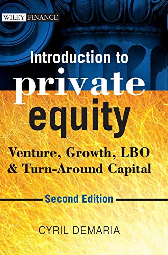 Download Introduction to Private Equity: Venture, Growth, LBO and Turn-Around Capital (The Wiley Finance Series) 1118571924
