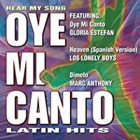 Oye Mi Canto: Hear My Song: Latin Hits