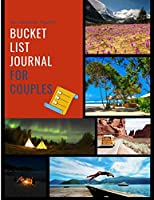 Our Adventures Together: Bucket List Journal for Couples. Plan 100 Things to do Together and Make an Unforgettable Record of Your Experiences. With space for Both Partners to Reflect, Comment and Write Observations. Inspirational Keepsake Journal