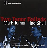 Two Tenor Ballads by Mark Turner (2000-04-18)