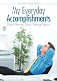 My Everyday Accomplishments. Daily Planner Goal Setting Edition