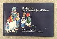 Children Go Where I Send Thee: An American Spiritual