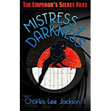 Mistress of Darkness: Pulp-Style Adventures of a New Costumed Heroine - Cat's-Eye… the Mistress of Darkness (The Emperor's Secret Files)