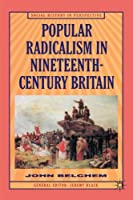 Popular Radicalism in Nineteenth-Century Britain (Social History in Perspective)