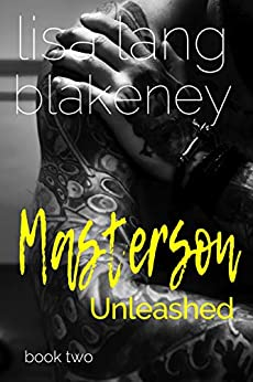 Masterson Unleashed (Fixer Series Book 2) (The Fixer Series) by [Blakeney, Lisa Lang]