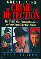 Great Tales of Crime and Detection