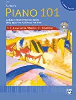 Piano 101 the Short Course: A Basic Introduction for Adults Who Want to Play Piano for Fun!