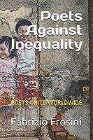 Poets Against Inequality: Poets Unite Worldwide (Poetry of Witness)