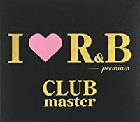 I Love R&B: Premium Club Master by Various Artists (2001-06-21)
