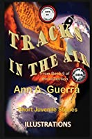 Tracks in the Air: Story No: 64 From Book 6 of the collection (The THOUSAND and One DAYS: Short Juvenile Stories)