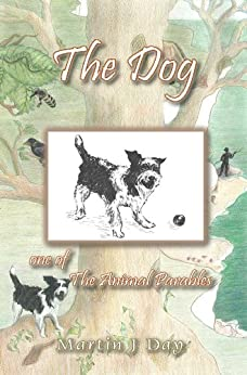The Dog - who read his tag (one of the Animal Parables) by [Day, Martin J]