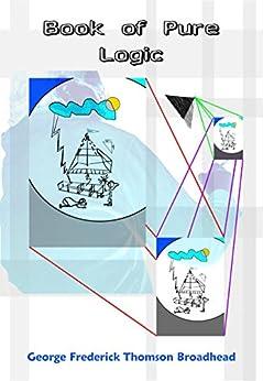 Book of Pure Logic by [Thomson Broadhead, George Frederick]