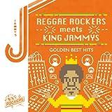REGGAE ROCKERS meets KING JAMMYS~GOLDEN BEST HITS~