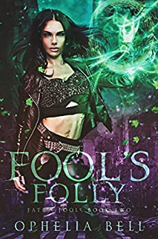 Fool's Folly (Fate's Fools Book 2) by [Bell, Ophelia]