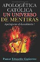 Apologetica Catolica un Universo de Mentiras