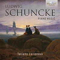 Ludwig Schuncke: Piano Music by Tatiana Larionova (2015-05-03)