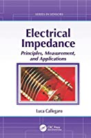Electrical Impedance: Principles, Measurement, and Applications (Series in Sensors)