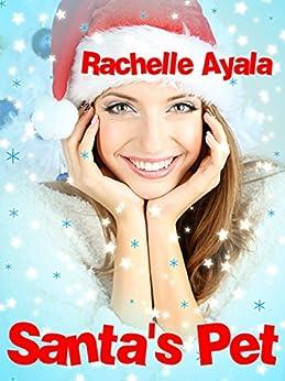 Santa's Pet (Jingle Belles Book 2) by [Ayala, Rachelle]