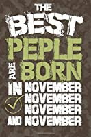 the best people are born in November: Notebook Birthday Gift 6x9 Inch Journal Lined 120 Pages