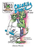 The Troll Hole Museum: Coloring Book for Adults