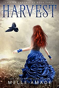Harvest: Dark Urban Fantasy (Shifter Chronicles Book 3) by [Amade, Melle]