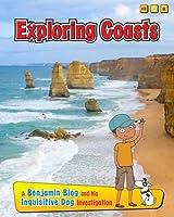 Exploring Coasts (Exploring Habitats, with Benjamin Blog and His Inquisitive D)