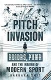 PUMA スポーツ Pitch Invasion: Adidas, Puma and the Making of Modern Sport