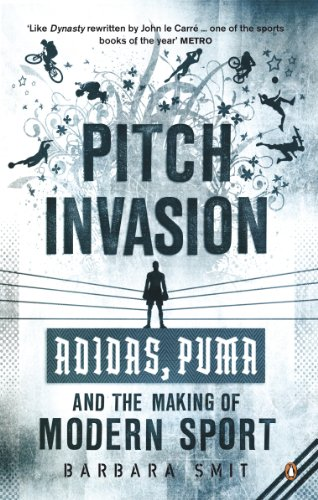 Pitch Invasion: Adidas, Puma and the Making of Mod...