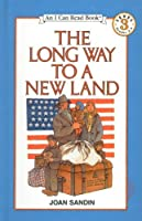 The Long Way to a New Land (I Can Read Books: Level 3)